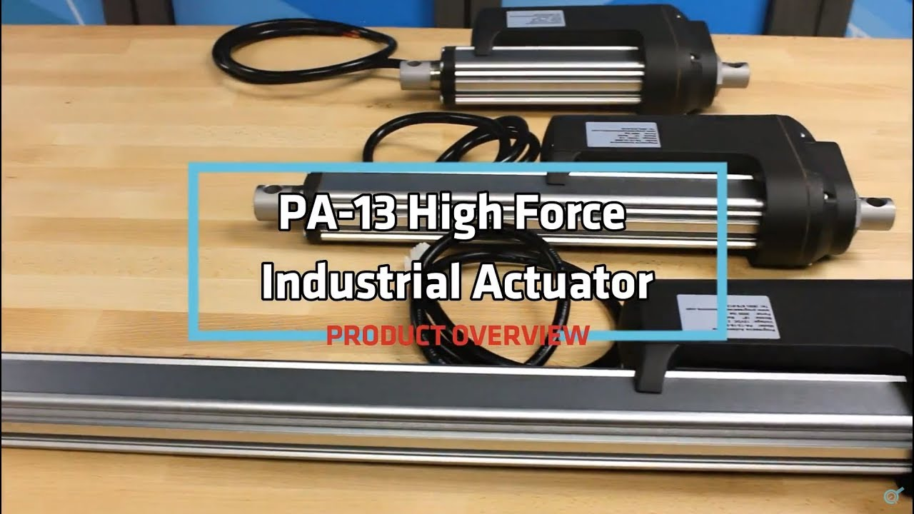 PA-13 High Force Industrial Actuator Product Overview