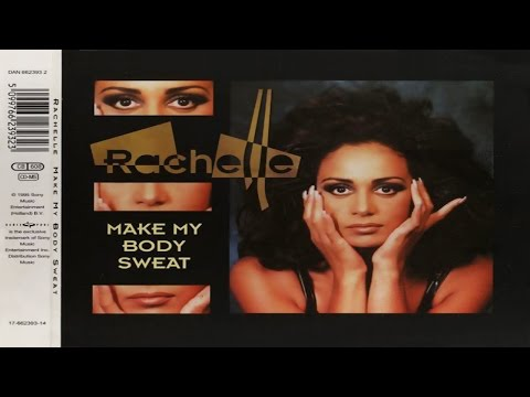 Rachelle - Make My Body Sweat