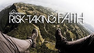 The Gathering 2016: Risk Taking Faith