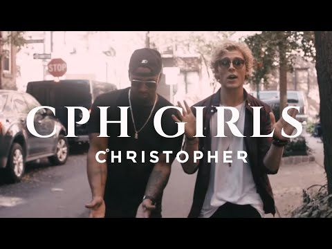 Christopher - CPH Girls feat. Brandon Beal (Official Music Video)