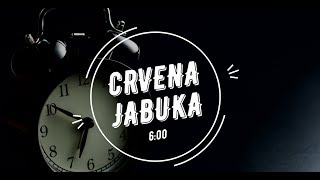 Crvena Jabuka - 6:00