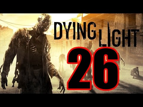 Dying Light - Gameplay Walkthrough Part 26: The Radio Tower