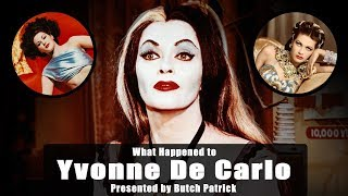 What Happened to YVONNE DE CARLO ( LILY MUNSTER )