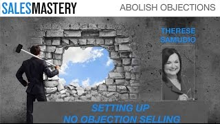 How to Set Up No Objection Selling - Therese Samudio