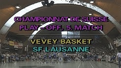 SB Classic Finals - Vevey Basket vs SF Lausanne : Game 5 Playoff Finals 1991