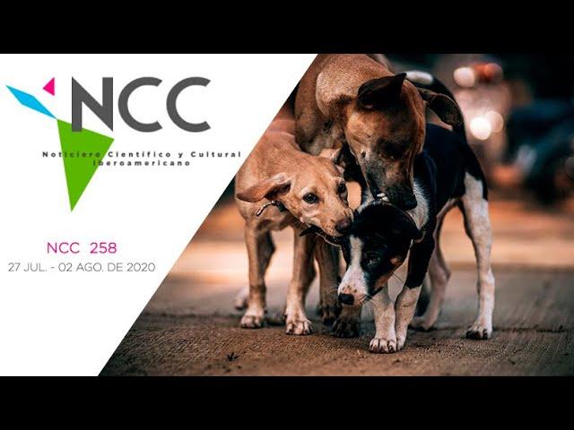 Noticiero Científico y Cultural Iberoamericano, emisión 258. 27 de Julio  al 02 de Agosto 2020