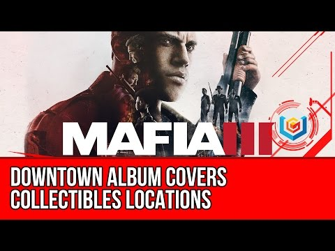 Mafia 3 Downtown Album Covers Collectibles Locations Guide