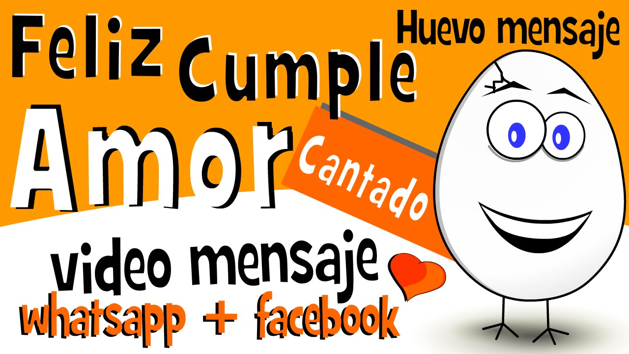 Cancion De Feliz Cumpleanos Mi Amor Videos Para Compartir En