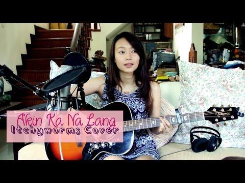 Akin Ka Nalang  - Itchyworms Cover by Chlara