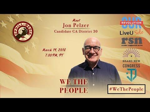 #WeThePeople meet - Jon Pelzer- Candidate 30th Congressional District (CA)