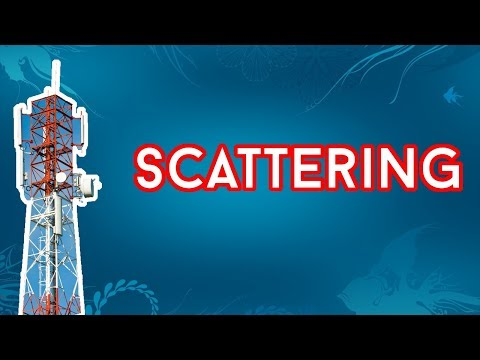 Propagation Effect in Wireless Communication | Scattering