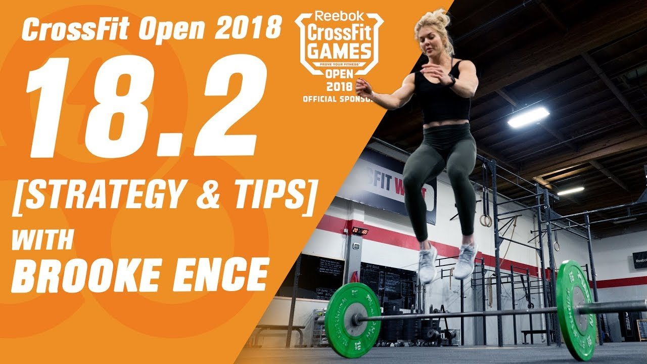 Crossfit Open 18 2 Workout 2018 Tips Tricks And Strategies Featuring Brooke Ence Youtube Crossfit Open Crossfit Workout