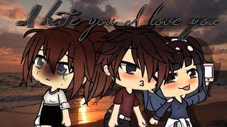 [3.52 MB] I hate you i love you {GLMV}