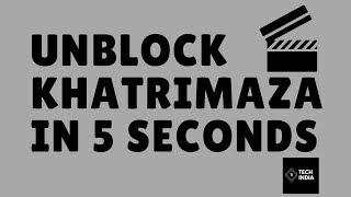 Unblock Khatrimaza in 5 Seconds 100% working   Tech India  