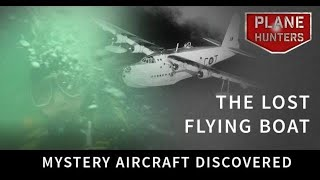 Aircraft Mystery The Lost Flying Boat