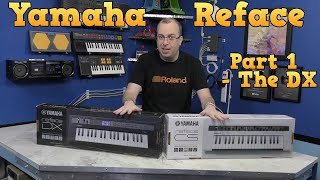 Yamaha Reface Review - Part 1 The DX