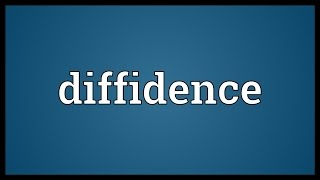 Diffidence Meaning