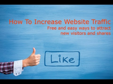 How To Get Traffic To Your Website - Easy & Free Ways to Increase Website Traffic