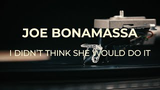 "Joe Bonamassa - ""I Didn't Think She Would Do It"" - Official Music Video"