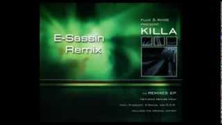 "Flux & Rinse ""Killa"" (E-Sassin Remix)"