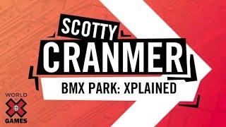 Scotty Cranmer: X Games Xplained - BMX Park