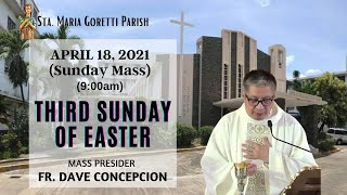 April 18, 2021 | Rosary and Holy Mass on The Third Sunday  of Easter - Fr. Dave Concepcion
