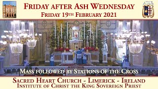 Friday 19th February 2021: Friday after Ash Wednesday (Mass followed by Stations of the Cross)