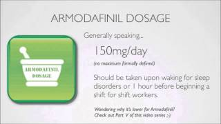 Dosage for Provigil and Nuvigil (Also known as Modafinil and Armodafinil) - Part 3 of 6(, 2014-11-29T06:28:23.000Z)