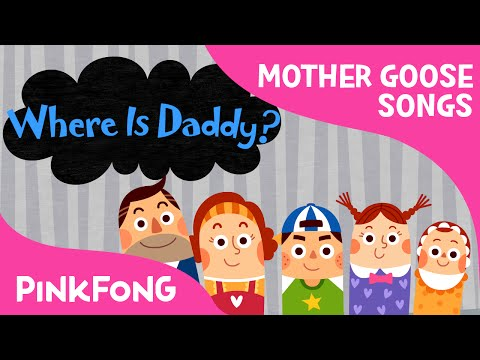 Where Is Daddy?   Mother Goose   Nursery Rhymes   PINKFONG Songs for Children