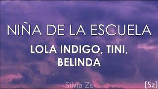 TINI, Lola Indigo, Belinda - Niña De La Escuela (Letra)