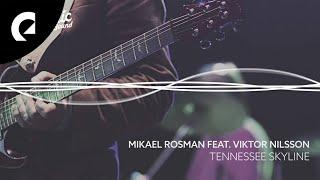 Tennessee Skyline Mikael Rosman Feat Viktor Nilsson EPIDEMIC SOUND