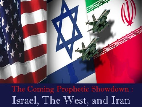 The Coming Prophetic Showdown  Israel, Iran and the West   R