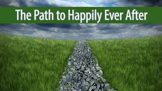 The Path to Happily Ever After