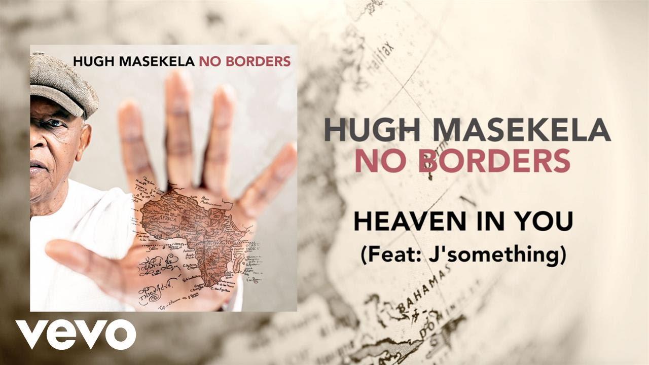 Image result for Hugh Masekela – Heaven In You ft. J Something