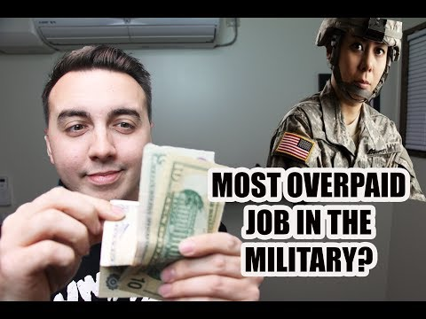 THE MOST OVERPAID JOB IN THE MILITARY?!
