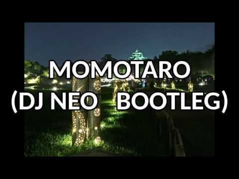 MOMOTARO(DJ NEO bootleg) 水曜日のカンパネラ 桃太郎 EDM Remix