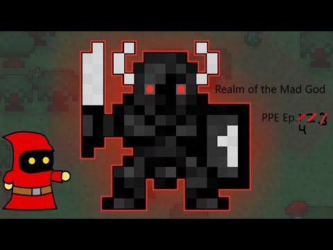 Realm of the Mad God - PPE Ep.4 - Fame Time!