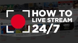 How To Live Stream 24/7 on YouTube