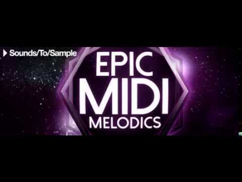 Sounds to Sample Epic MIDI Melodics Free Download