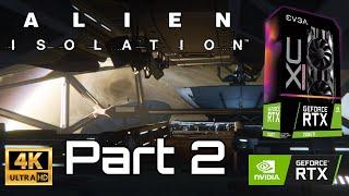 Alien: Isolation Enhanced Part 2 - Ultra Settings 4K | RTX 2080 Ti