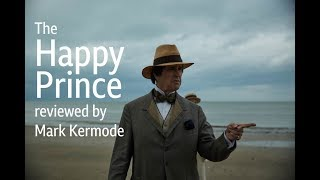 The Happy Prince reviewed by Mark Kermode