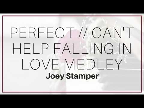 Joey Stamper (Anthem Lights) - Perfect // Can't Help Falling in Love Medley | Lyrics