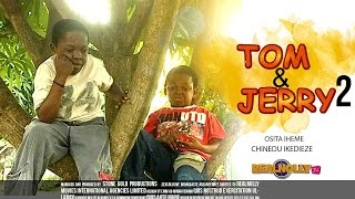 Tom And Jerry 2 - Nigerian Nollywood Movies