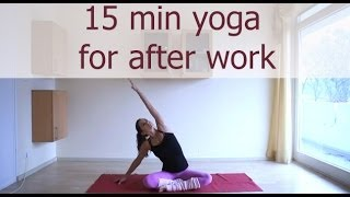 15 minute after work yoga sequence