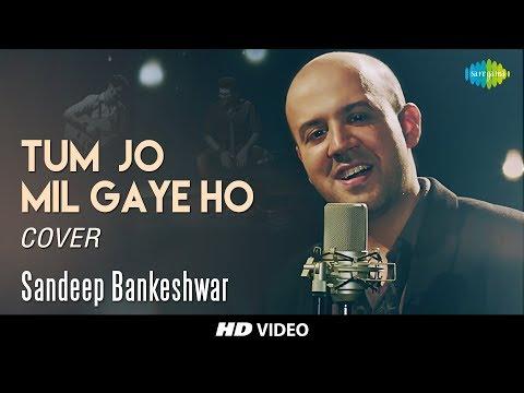 Tum Jo Mil Gaye Ho | Cover I Sandeep BankeshwarIHD Video