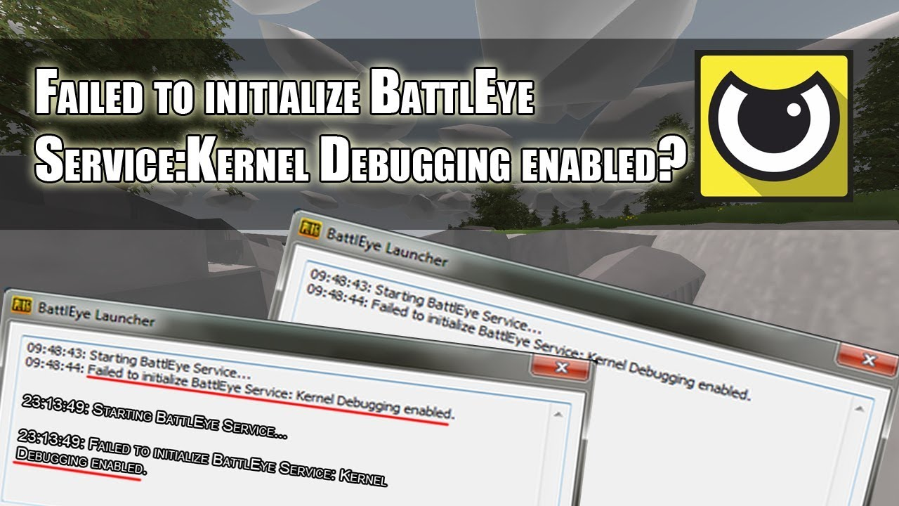 BattlEye Ошибка - Failed to initialize BattlEye Service: Kernel Debugging  enabled