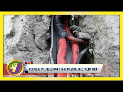 Political Will Questioned in Addressing Electricity Theft in Jamaica   TVJ News - June 10 2021