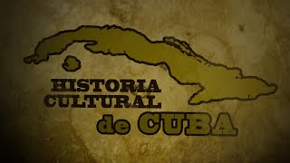 Historia Cultural de Cuba, Episodio 47 - Ignacio Cervantes