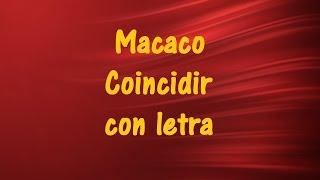 Macaco Coincidir con letra ♫ Videos Lyrics HD ♫