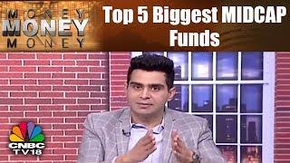 MONEY MONEY MONEY | Top 5 Biggest MIDCAP Funds | Understanding Midcap Sell Off | CNBC TV18